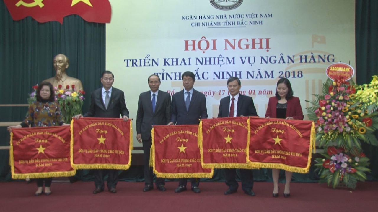 Ngành Ngân hàng  Bắc Ninh triển khai nhiệm vụ 2018