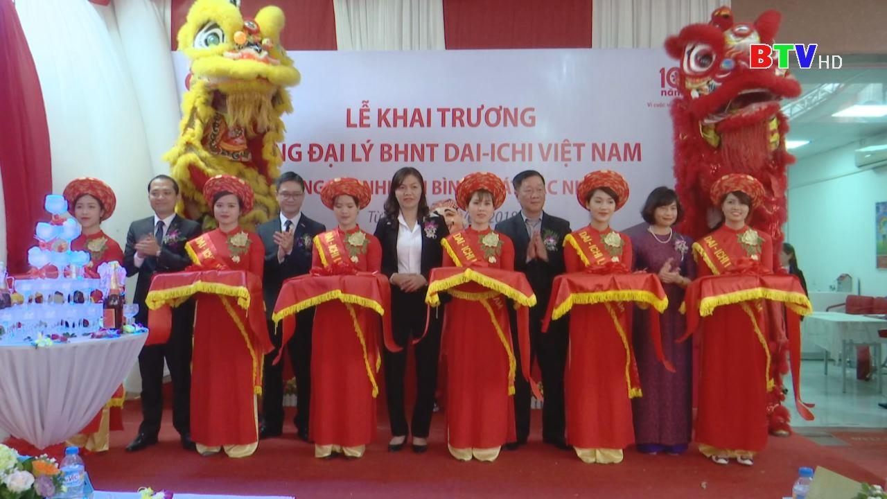 Khai trương Văn phòng bảo hiểm nhân thọ Dai –Ichi Việt Nam thị xã Từ Sơn
