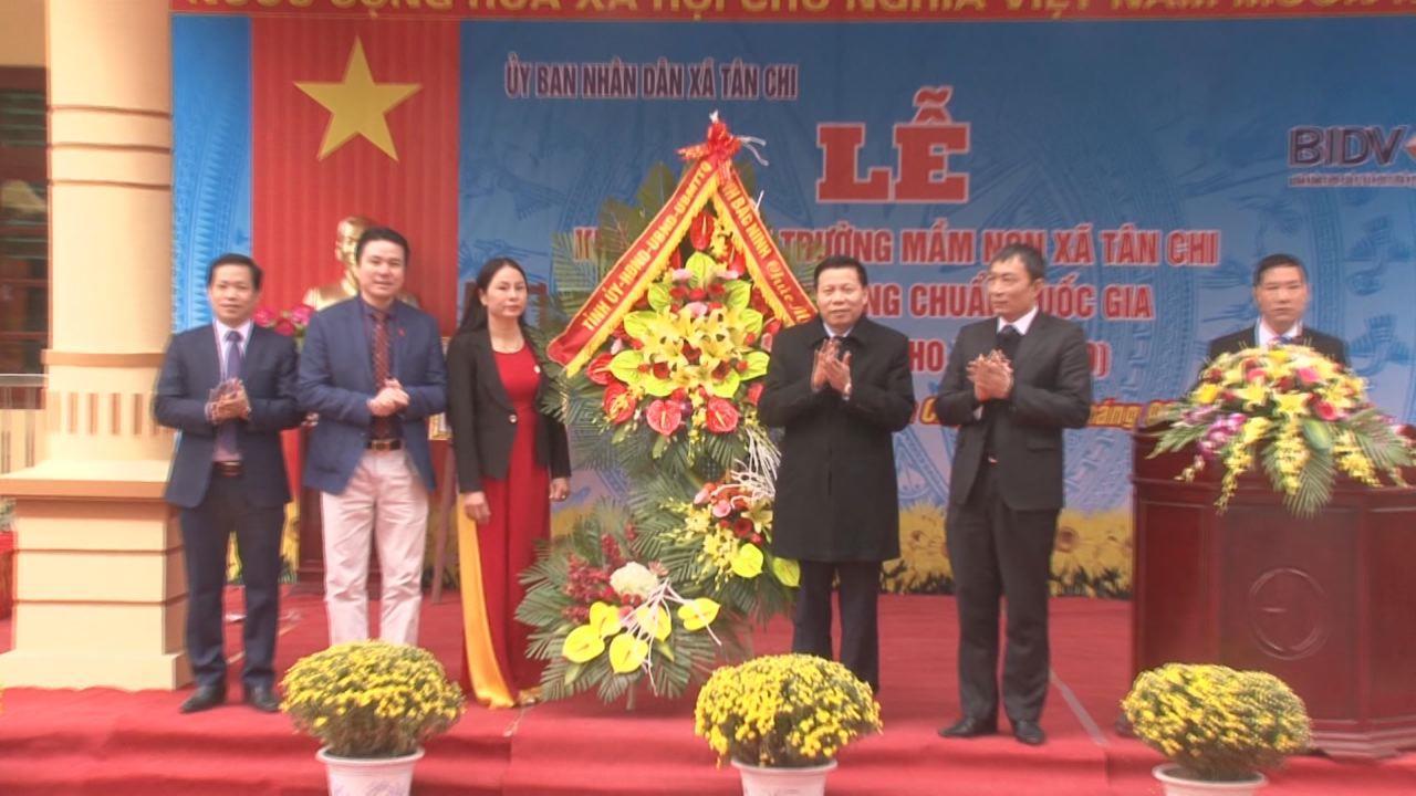 Bí thư Tỉnh ủy dự Lễ cắt băng khánh thành và trao Bằng công nhận chuẩn Quốc gia cho Trường Mầm non xã Tân Chi, huyện Tiên Du