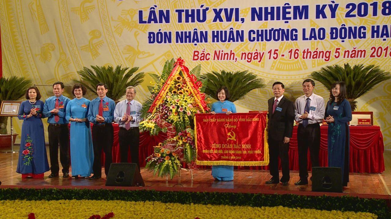 Khai mạc Đại hội Công đoàn tỉnh Bắc Ninh lần thứ XVI, nhiệm kỳ 2018 – 2023
