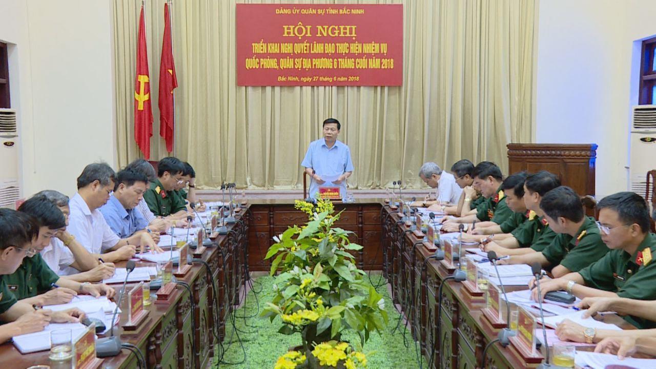 Đảng ủy Quân sự tỉnh triển khai Nghị quyết lãnh đạo thực hiện nhiệm vụ quốc phòng, quân sự địa phương 6 tháng cuối năm 2018
