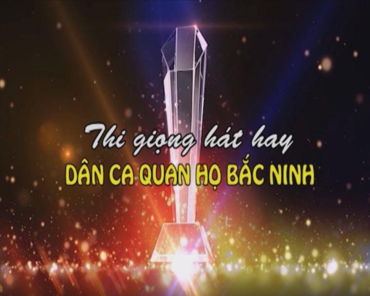 Chung kết thi giọng hát hay dân ca Quan họ Bắc Ninh phần 1