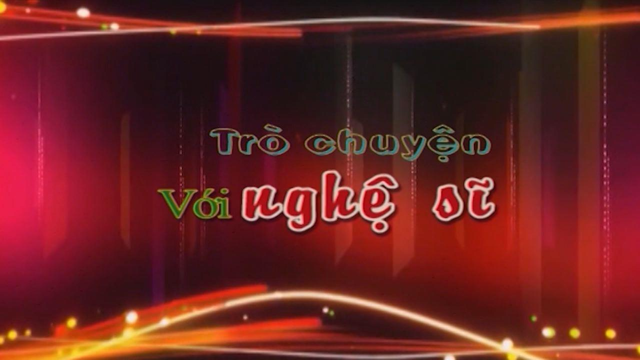 Trò chuyện cùng nghệ sỹ tuần 1 tháng 8/2018 Nghệ sỹ Giang Còi