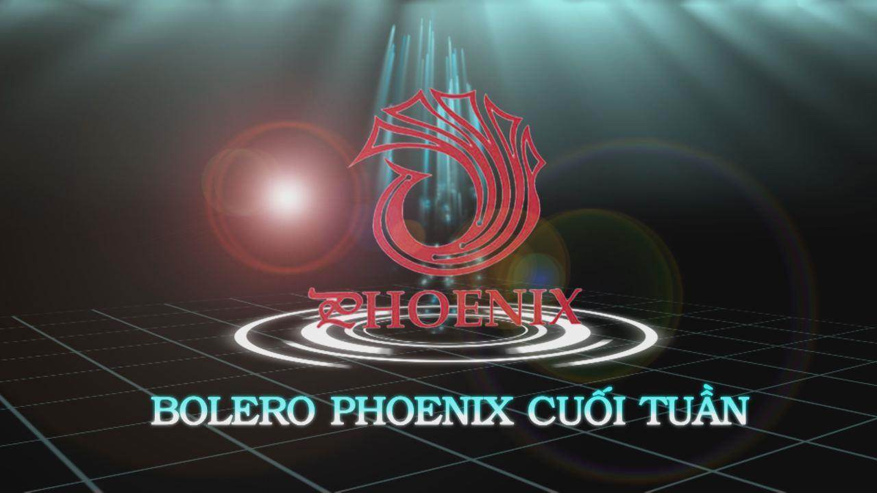 Bolero - Phoenix cuối tuần số 2 chủ đề