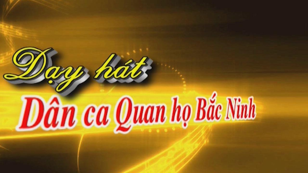 Dạy hát dân ca Quan họ Bắc Ninh bài hát Tương phùng tương ngộ