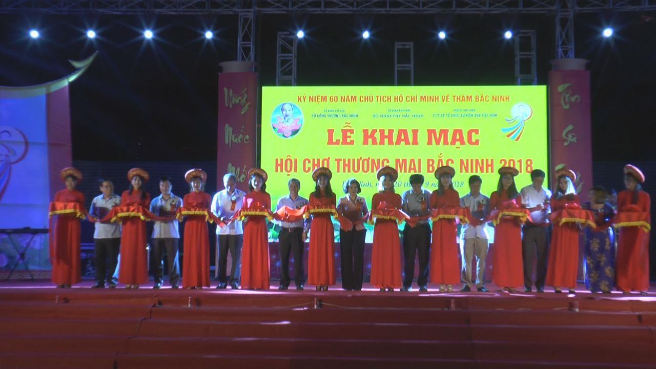 Khai mạc Hội chợ thương mại Bắc Ninh năm 2018