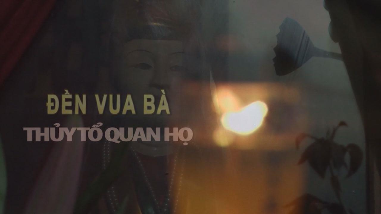 Quảng bá văn hóa Kinh Bắc: Đền Vua bà Thủy tổ Quan họ