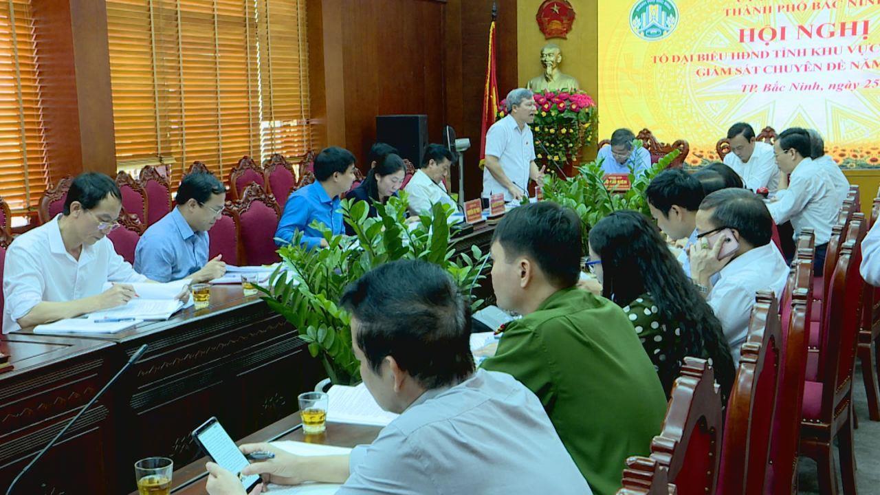 Tổ Đại biểu HĐND tỉnh giám sát chuyên đề 2019 tại thành phố Bắc Ninh