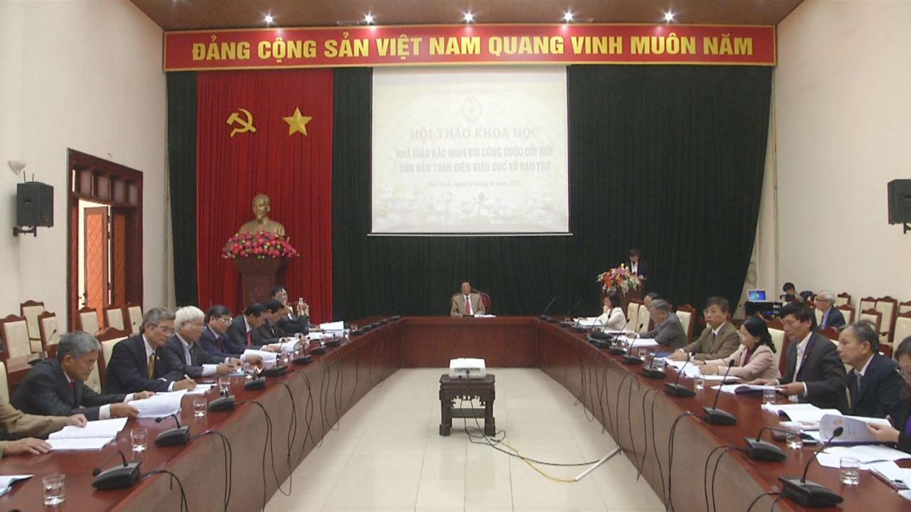 """Hội thảo khoa học """"Nhà giáo Bắc Ninh với công cuộc đổi mới căn bản  toàn diện giáo dục và đào tạo"""""""
