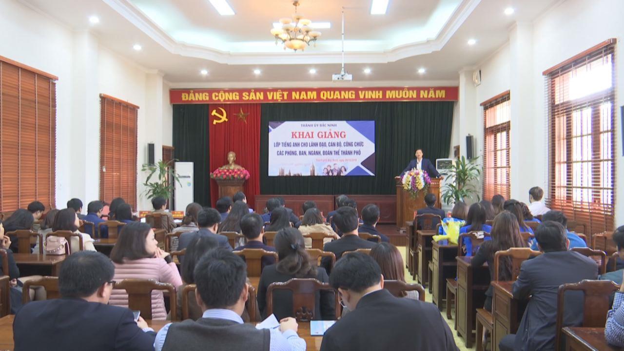 Khai giảng Lớp tiếng Anh cho cán bộ lãnh đạo,  cán bộ nguồn thành phố Bắc Ninh