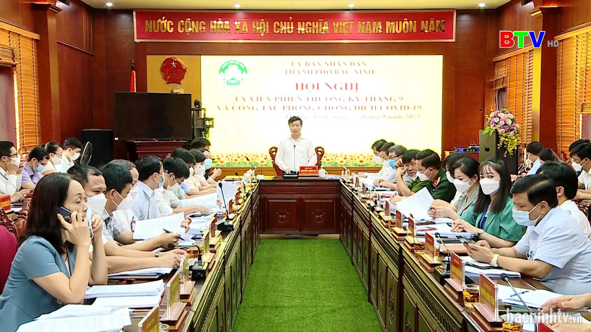 UBND thành phố Bắc Ninh họp phiên thường kỳ tháng 9/2021
