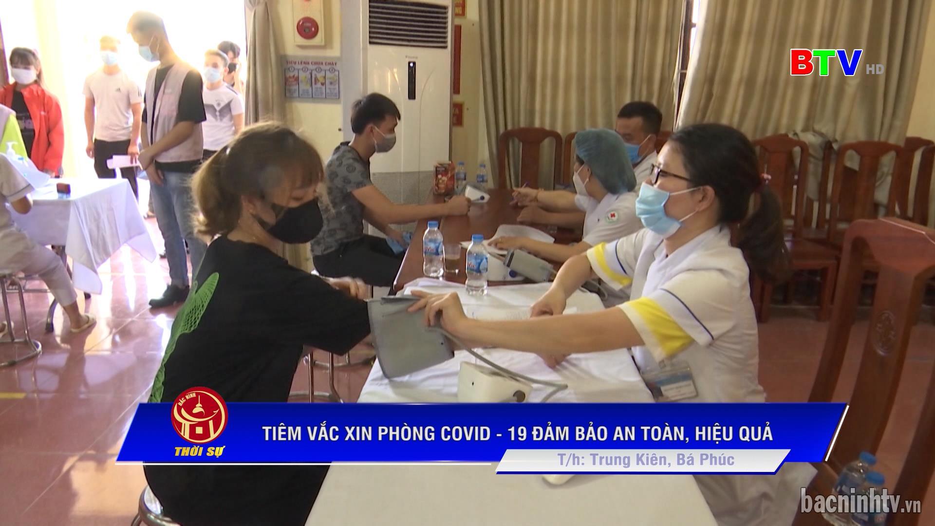 Tiêm Vắc xin phòng Covid - 19 đảm bảo an toàn, hiệu quả
