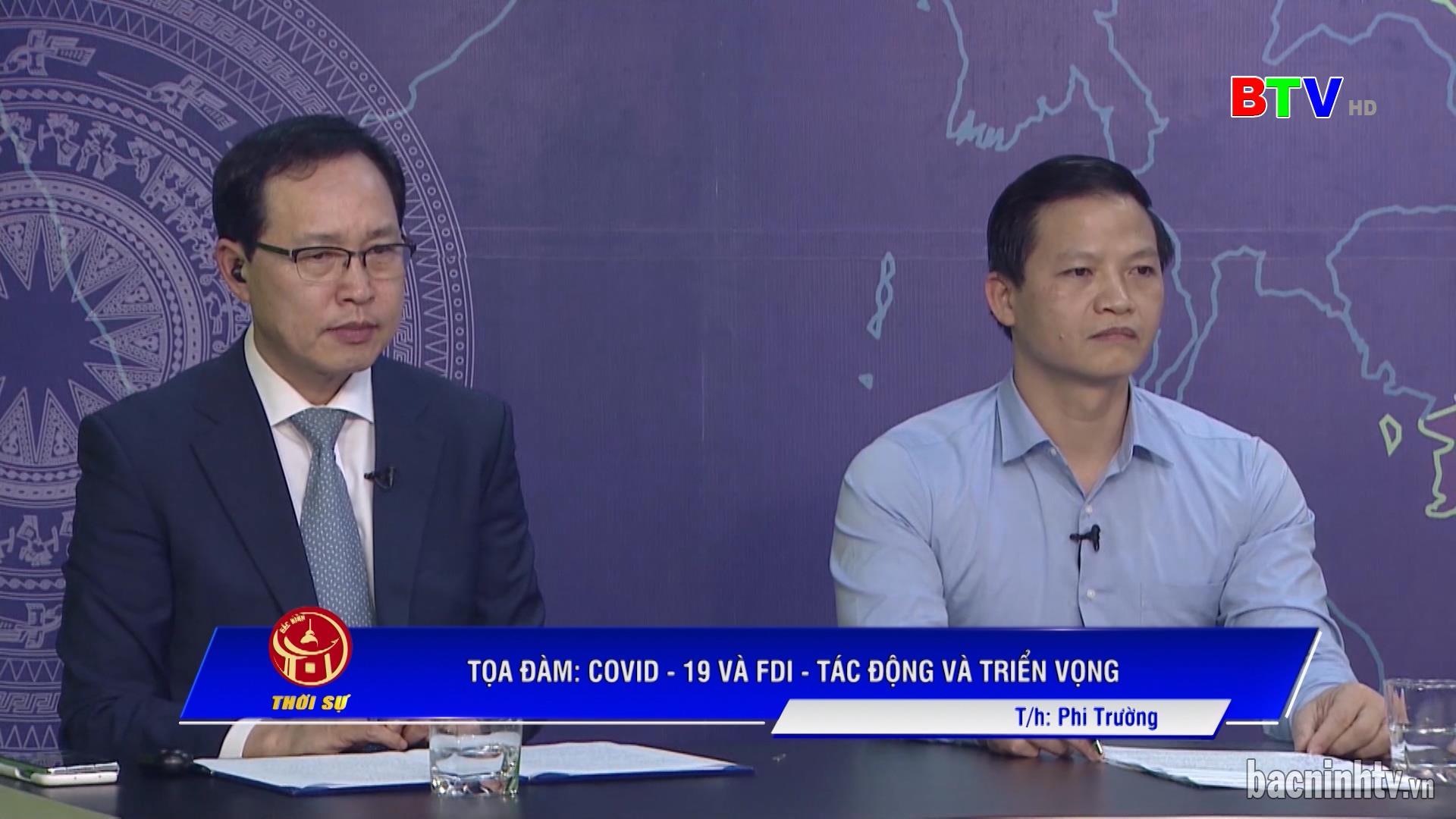 Tọa đàm: Covid - 19 và FDI - Tác động và triển vọng