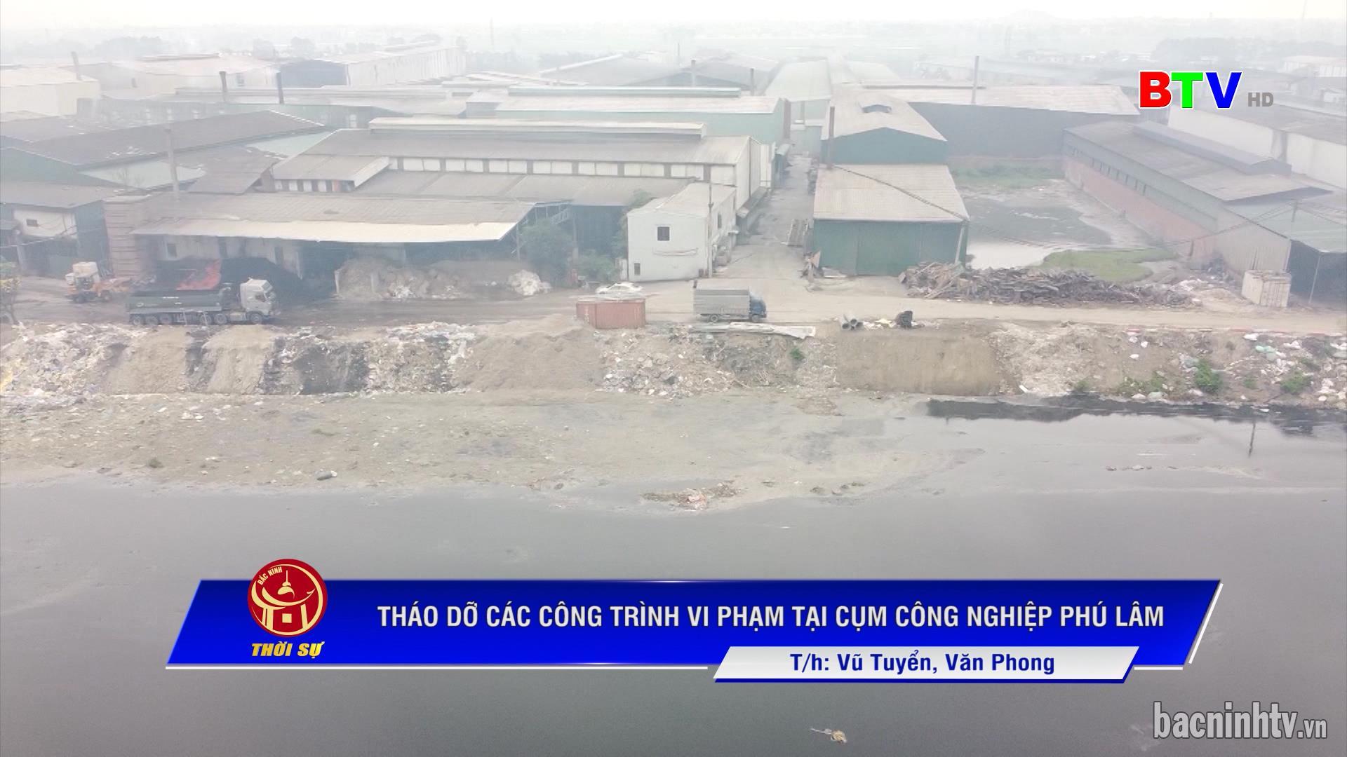 Tháo dỡ các công trình vi phạm tại Cụm công nghiệp Phú Lâm