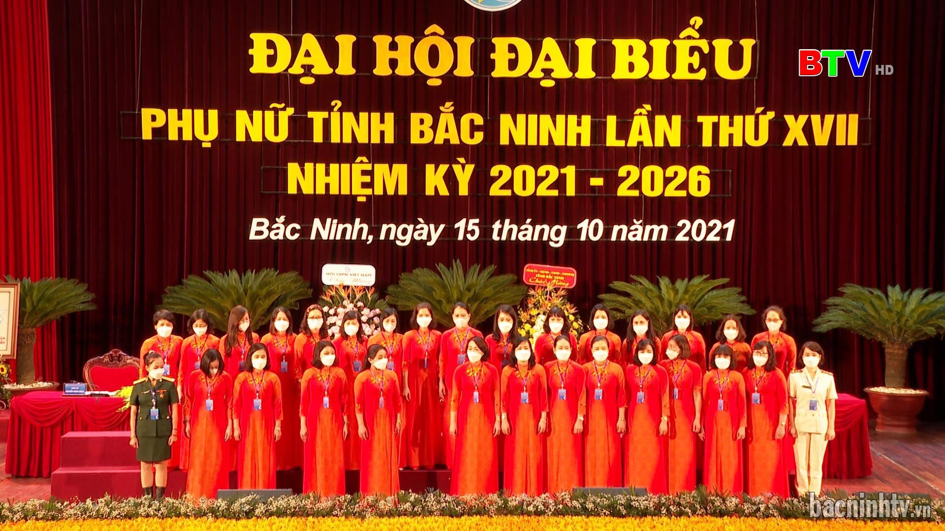 Khai mạc Đại hội đại biểu Phụ nữ tỉnh Bắc Ninh lần thứ XVII